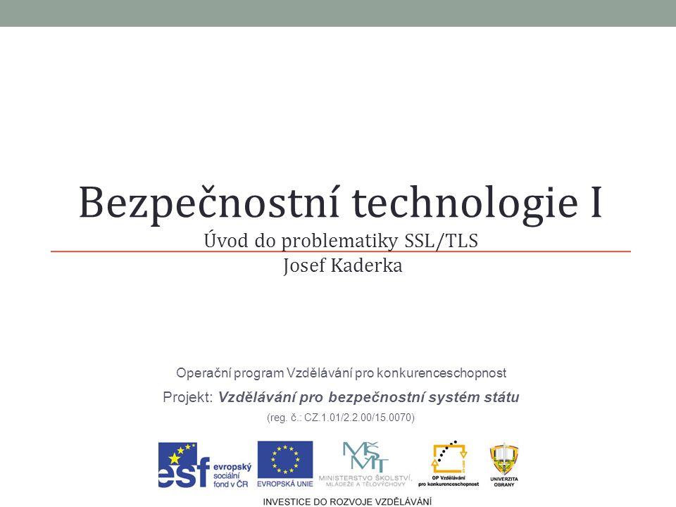 Operační program Vzdělávání pro konkurenceschopnost Projekt: Vzdělávání pro bezpečnostní systém státu (reg. č.: CZ.1.01/2.2.00/15.0070) Bezpečnostní t