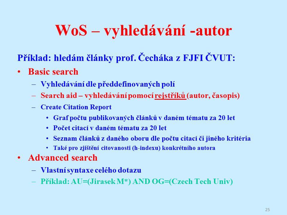 WoS – vyhledávání -autor Příklad: hledám články prof.