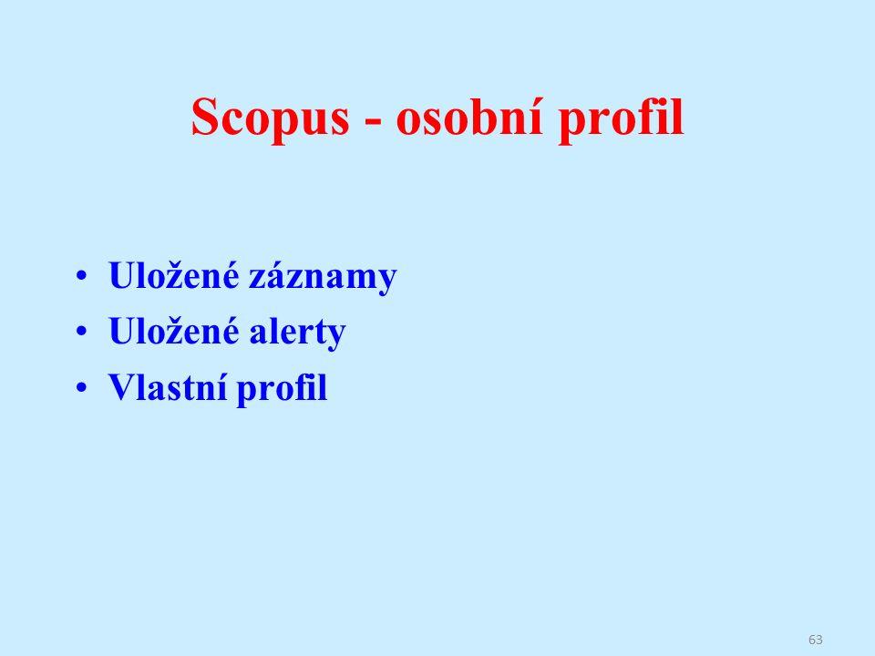 Scopus - osobní profil Uložené záznamy Uložené alerty Vlastní profil 63