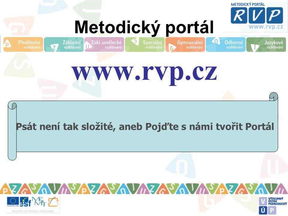 Metodický portál www.rvp.cz Psát není tak složité, aneb Pojďte s námi tvořit Portál