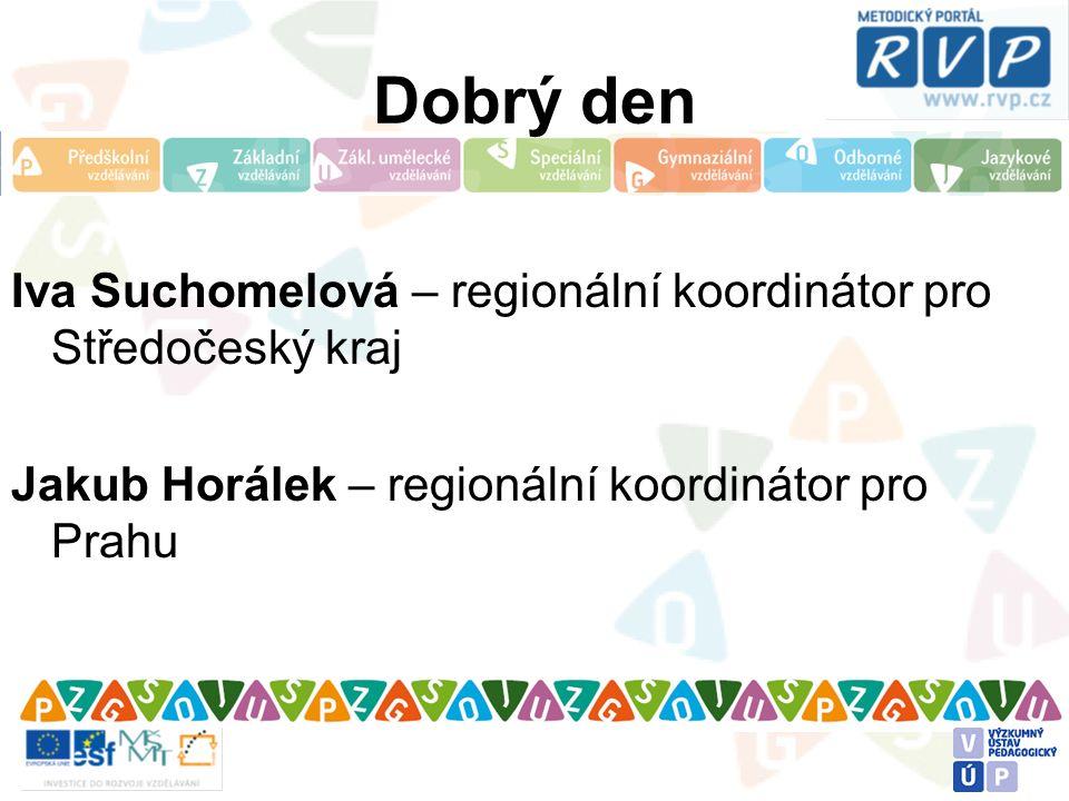 Dobrý den Iva Suchomelová – regionální koordinátor pro Středočeský kraj Jakub Horálek – regionální koordinátor pro Prahu
