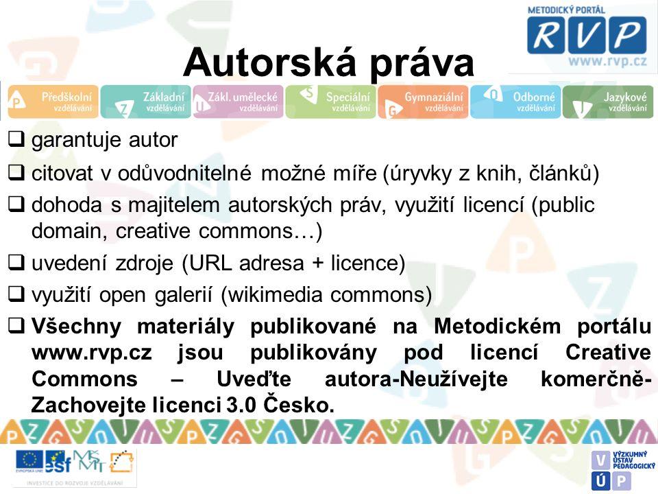 Autorská práva  garantuje autor  citovat v odůvodnitelné možné míře (úryvky z knih, článků)  dohoda s majitelem autorských práv, využití licencí (p