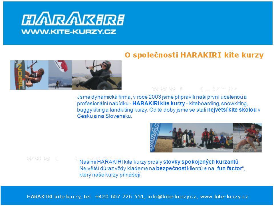 Jsme dynamická firma, v roce 2003 jsme připravili naši první ucelenou a profesionální nabídku - HARAKIRI kite kurzy - kiteboarding, snowkiting, buggykiting a landkiting kurzy.