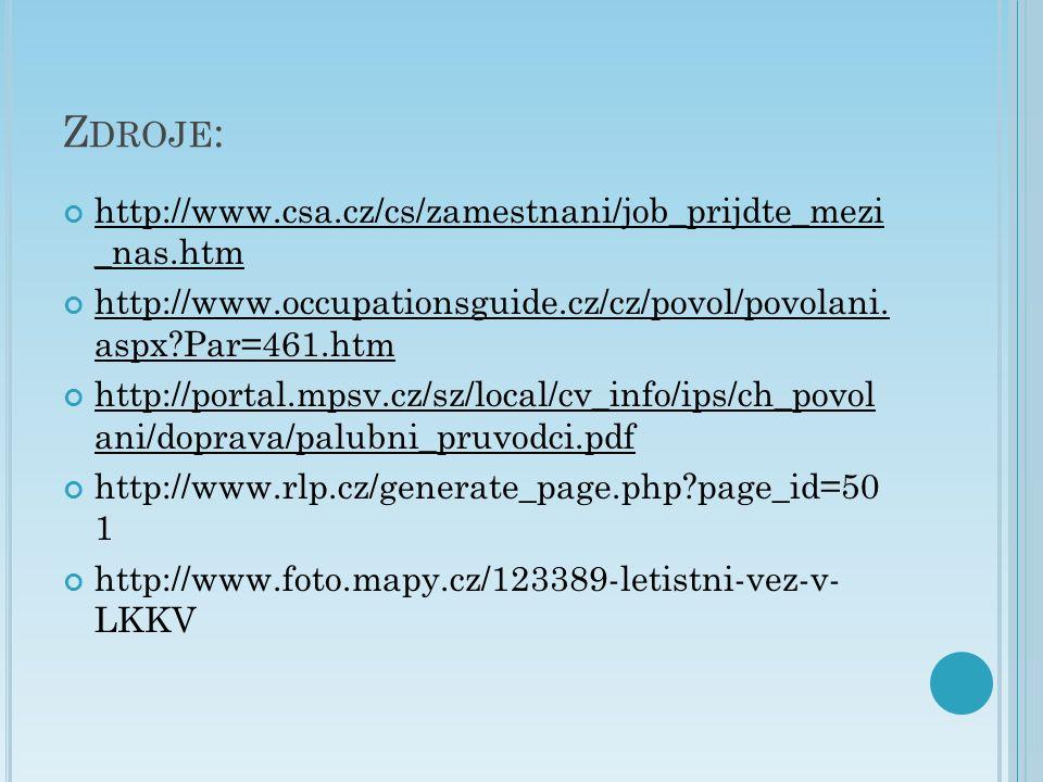 Z DROJE : http://www.csa.cz/cs/zamestnani/job_prijdte_mezi _nas.htm http://www.occupationsguide.cz/cz/povol/povolani.