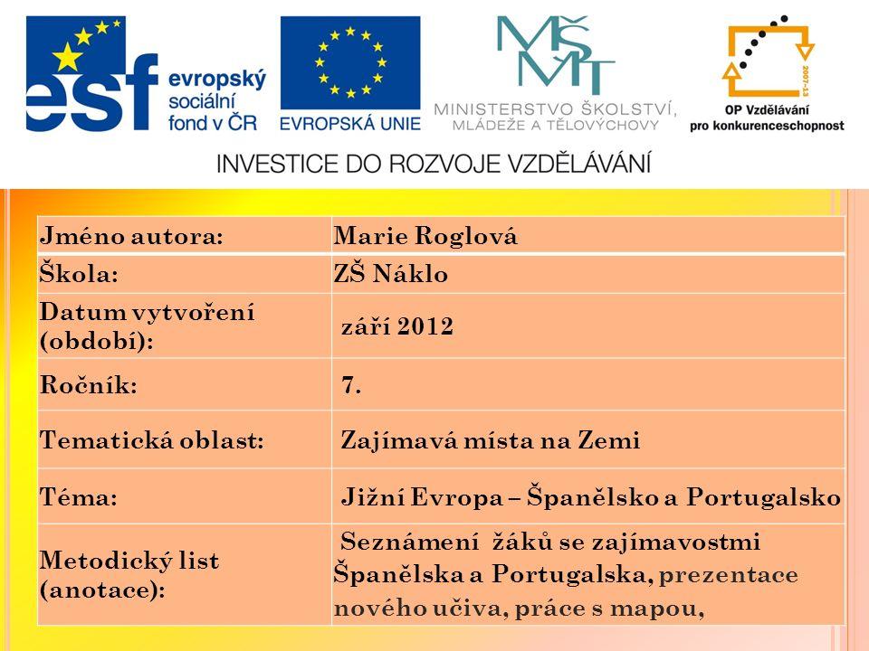 Jméno autora:Marie Roglová Škola:ZŠ Náklo Datum vytvoření (období): září 2012 Ročník: 7.