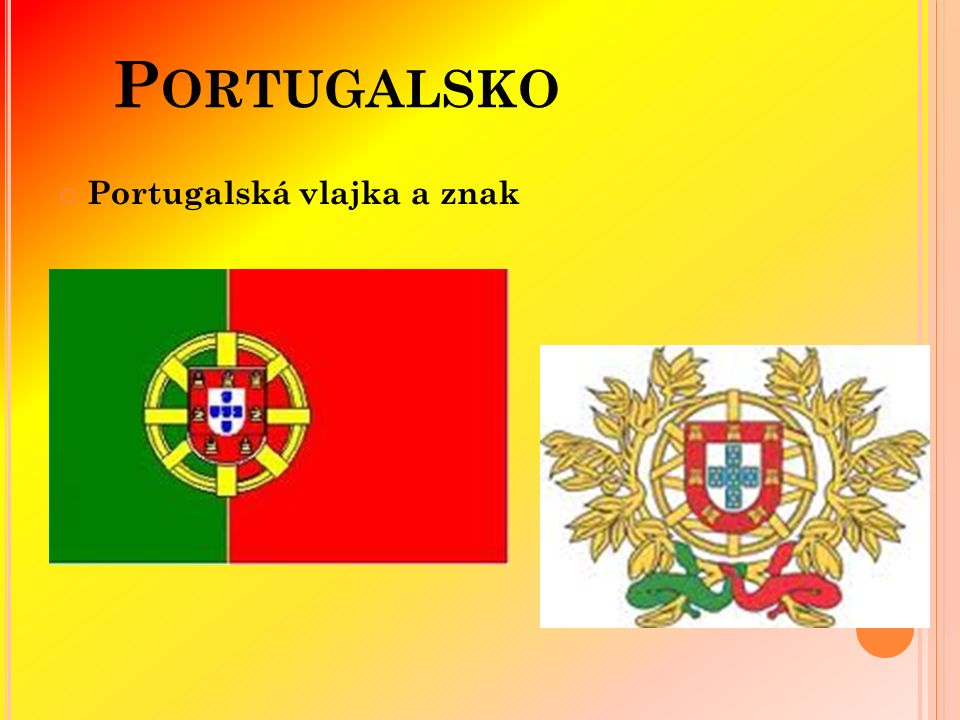 P ORTUGALSKO Portugalská vlajka a znak