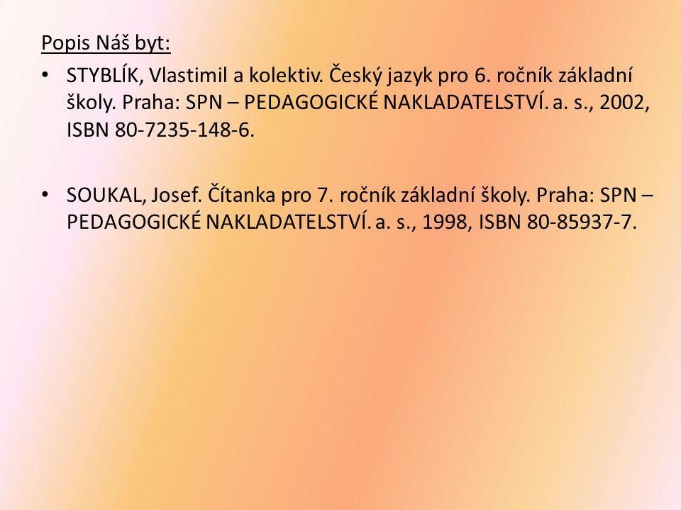 Popis Náš byt: STYBLÍK, Vlastimil a kolektiv. Český jazyk pro 6.