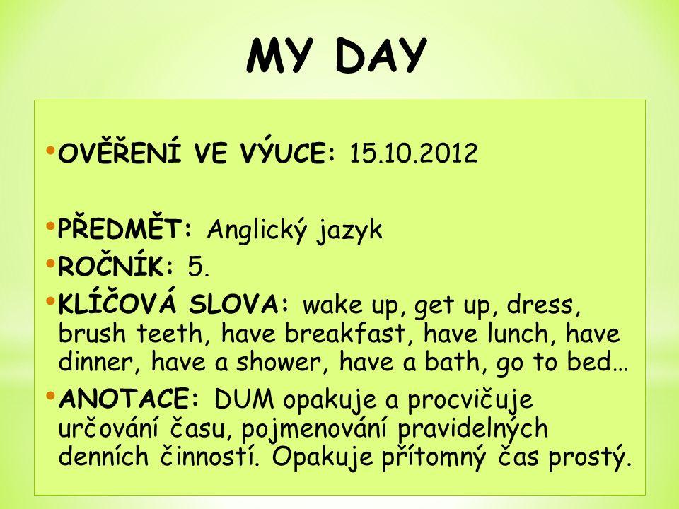 OVĚŘENÍ VE VÝUCE: 15.10.2012 PŘEDMĚT: Anglický jazyk ROČNÍK: 5.