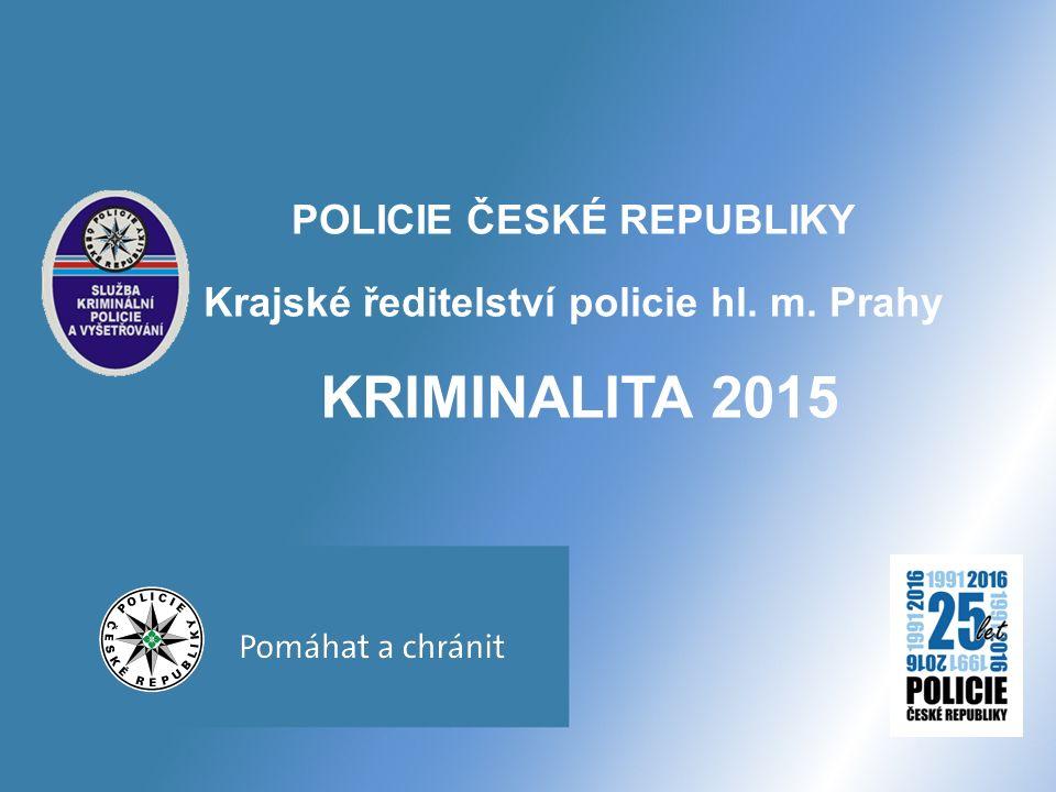 POLICIE ČESKÉ REPUBLIKY KRIMINALITA 2015 Krajské ředitelství policie hl. m. Prahy