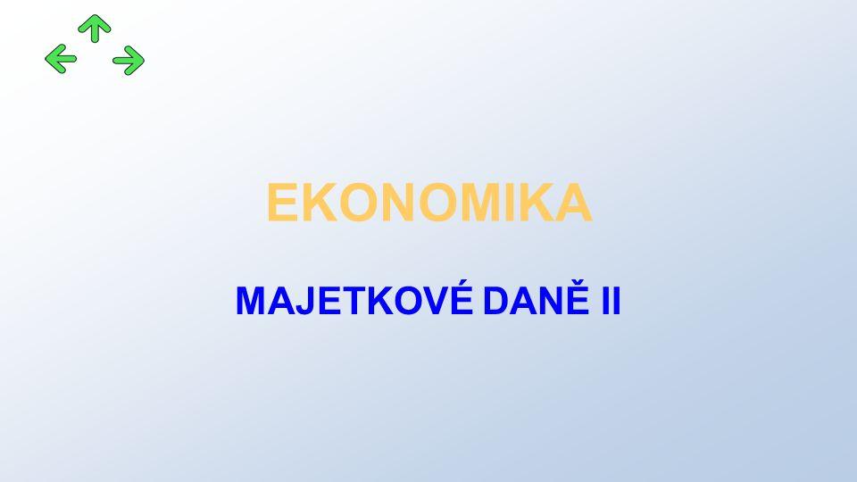 EKONOMIKA MAJETKOVÉ DANĚ II