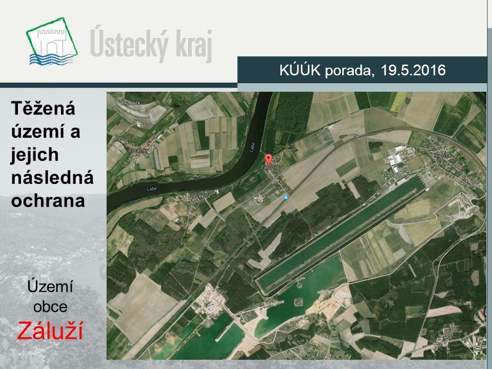 Těžená území a jejich následná ochrana Území obce Záluží KÚÚK porada, 19.5.2016
