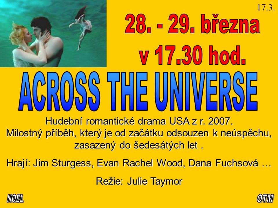 17.3. Hudební romantické drama USA z r. 2007.