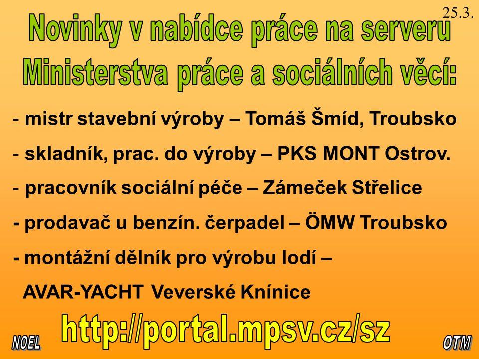 - mistr stavební výroby – Tomáš Šmíd, Troubsko - skladník, prac.