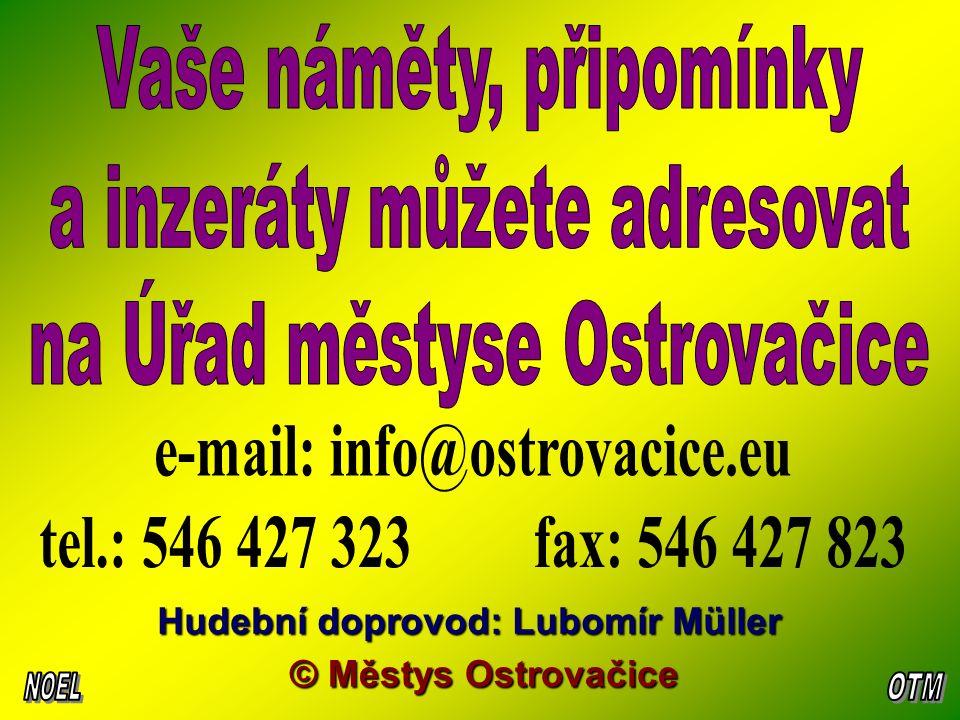 © Městys Ostrovačice Hudební doprovod: Lubomír Müller