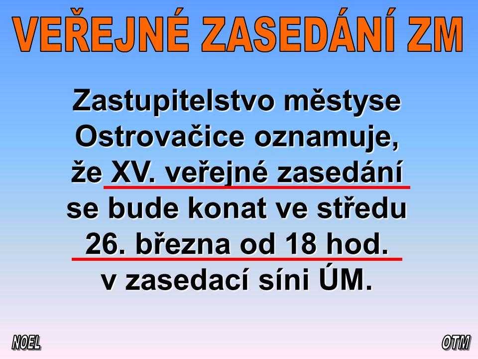 Zastupitelstvo městyse Ostrovačice oznamuje, že XV.
