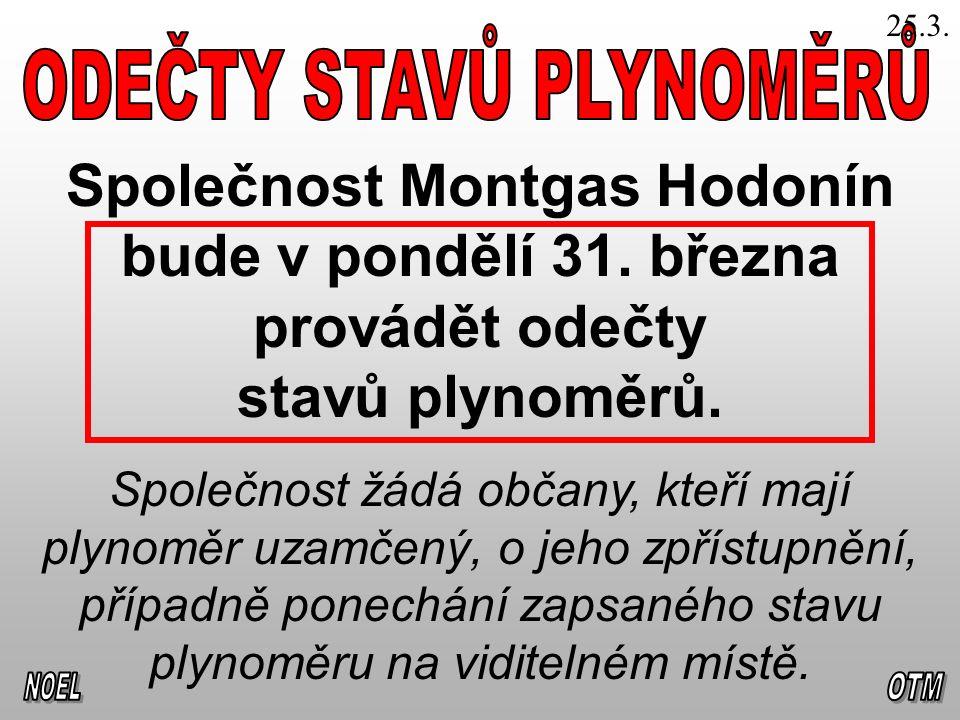 25.3. Společnost Montgas Hodonín bude v pondělí 31.