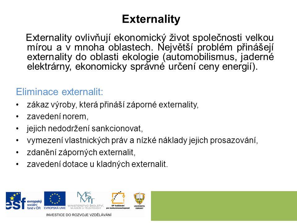 Externality Externality ovlivňují ekonomický život společnosti velkou mírou a v mnoha oblastech.