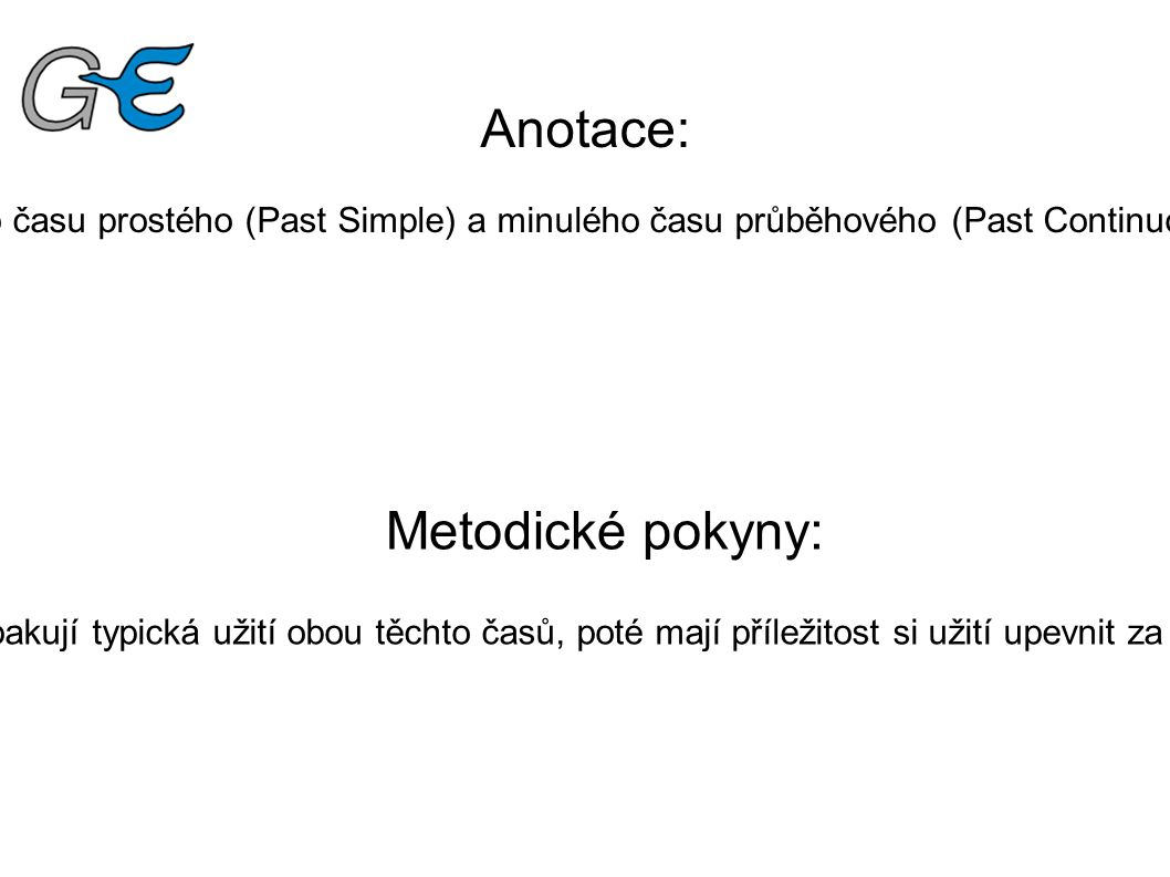 Past Simple – Usage We use Past Simple when we want to say that something happened in the past.