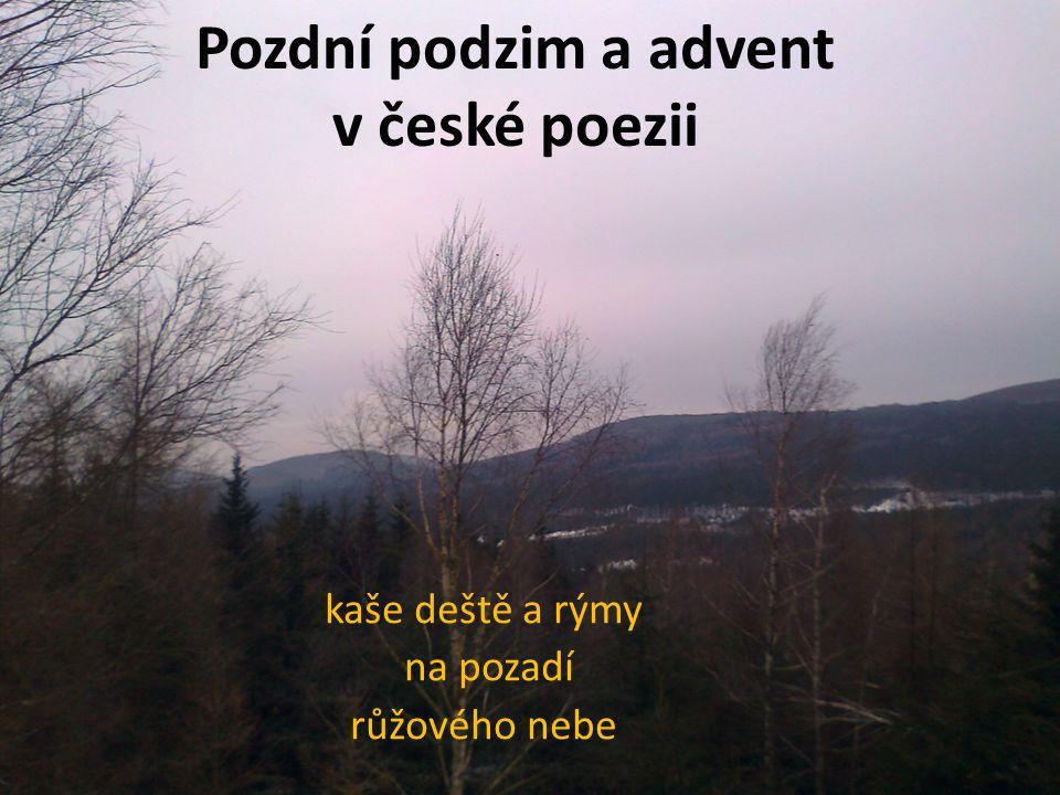Pozdní podzim a advent v české poezii kaše deště a rýmy na pozadí růžového nebe