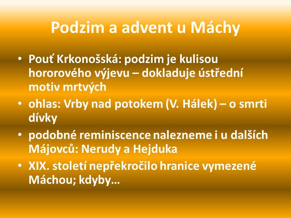 Podzim a advent u Máchy Pouť Krkonošská: podzim je kulisou hororového výjevu – dokladuje ústřední motiv mrtvých ohlas: Vrby nad potokem (V.