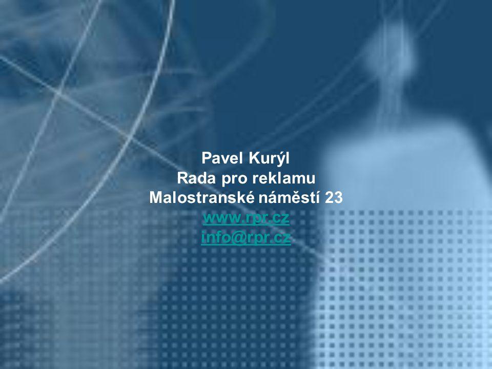 Pavel Kurýl Rada pro reklamu Malostranské náměstí 23 www.rpr.cz info@rpr.cz