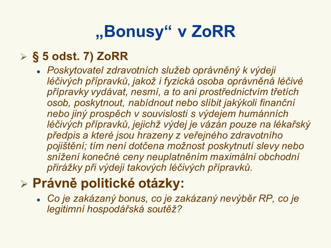 """""""Bonusy"""" v ZoRR  § 5 odst. 7) ZoRR Poskytovatel zdravotních služeb oprávněný k výdeji léčivých přípravků, jakož i fyzická osoba oprávněná léčivé příp"""