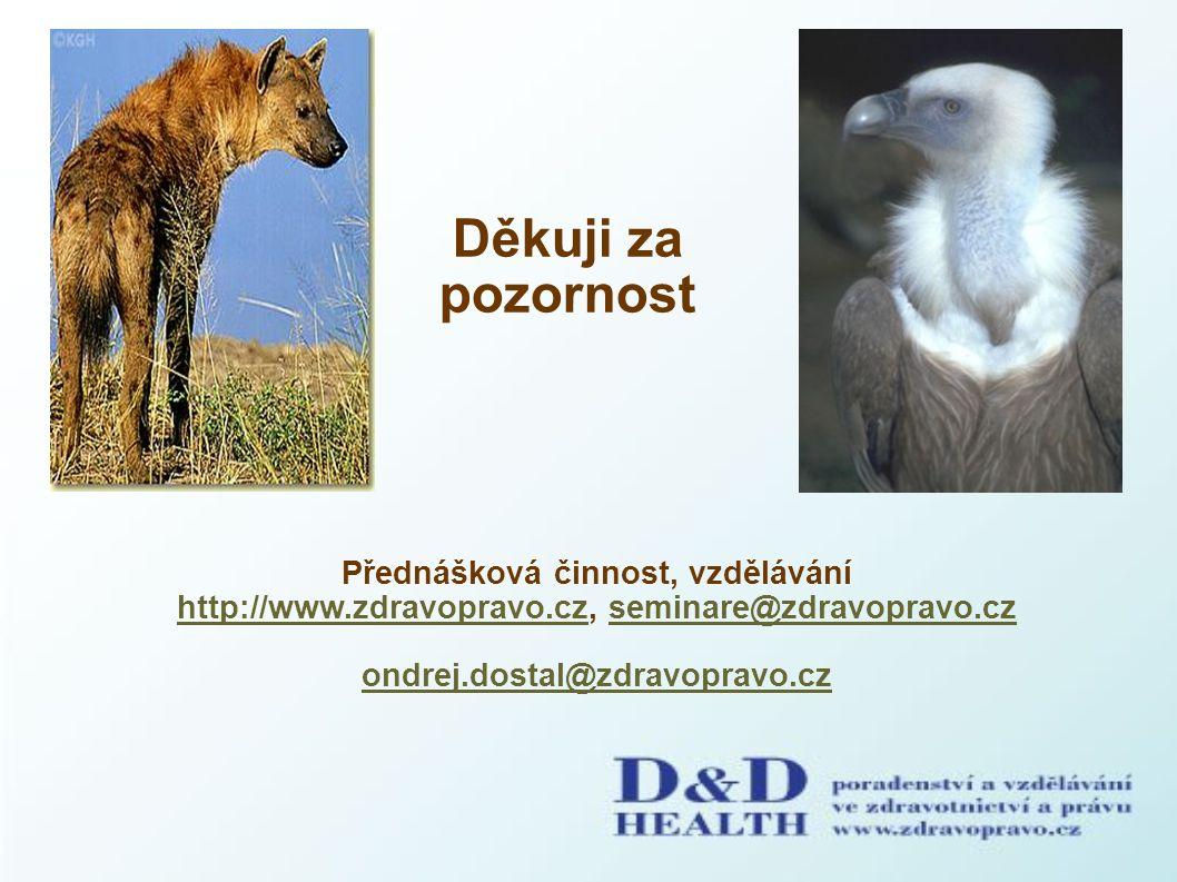 Přednášková činnost, vzdělávání http://www.zdravopravo.cz, seminare@zdravopravo.cz http://www.zdravopravo.czseminare@zdravopravo.cz ondrej.dostal@zdra