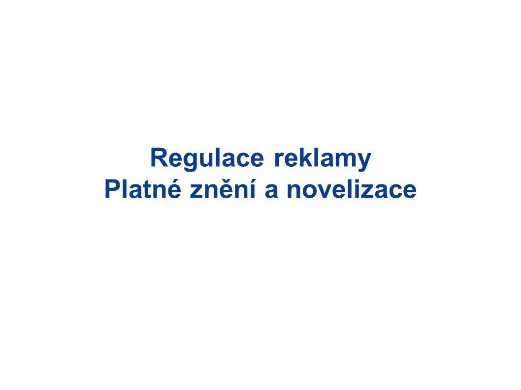 Regulace reklamy Platné znění a novelizace