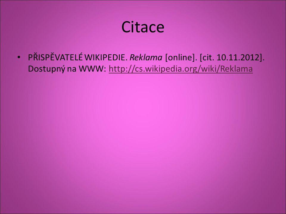 Citace PŘISPĚVATELÉ WIKIPEDIE. Reklama [online]. [cit.