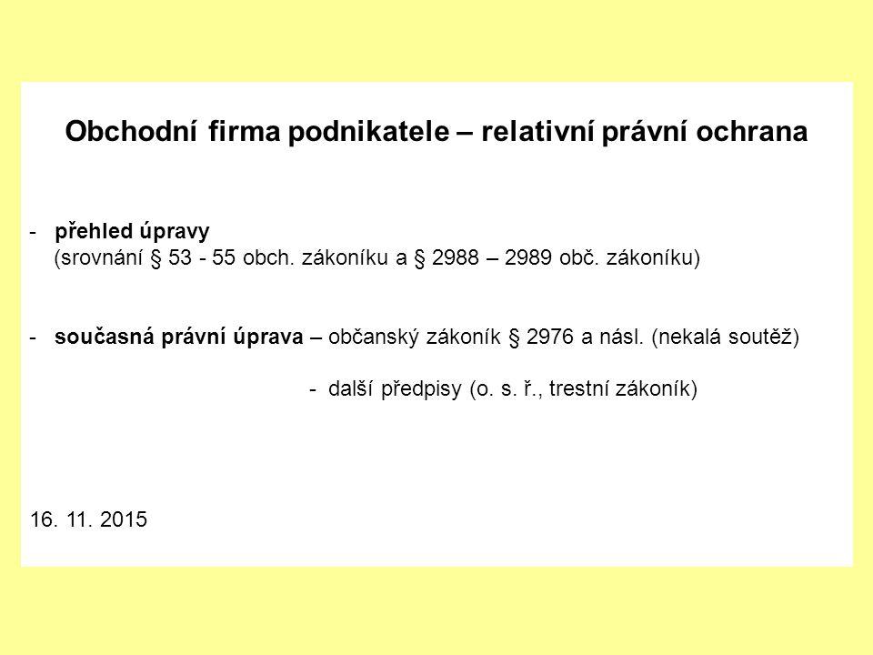 Obchodní firma podnikatele – relativní právní ochrana - přehled úpravy (srovnání § 53 - 55 obch.