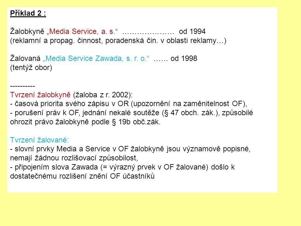 """Příklad 2 : Žalobkyně """"Media Service, a. s. ………………… od 1994 (reklamní a propag."""