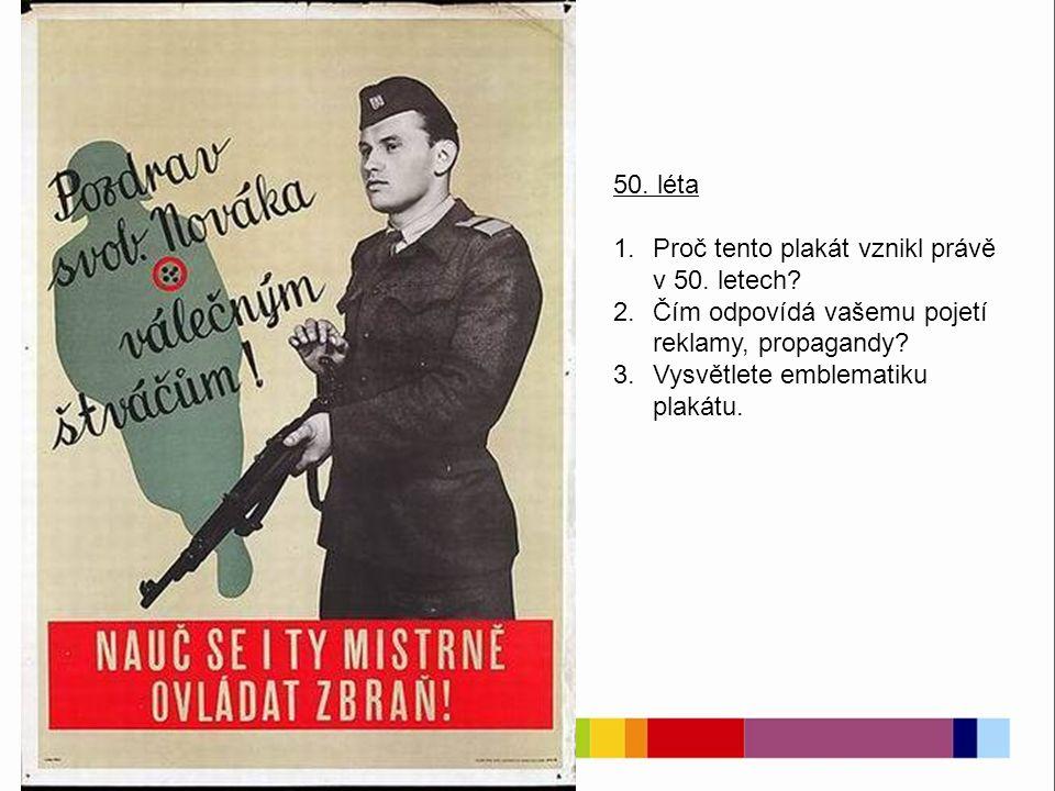 60. léta Popište plakát, charakterizujte jeho emblematiku, vystihněte jeho atmosféru