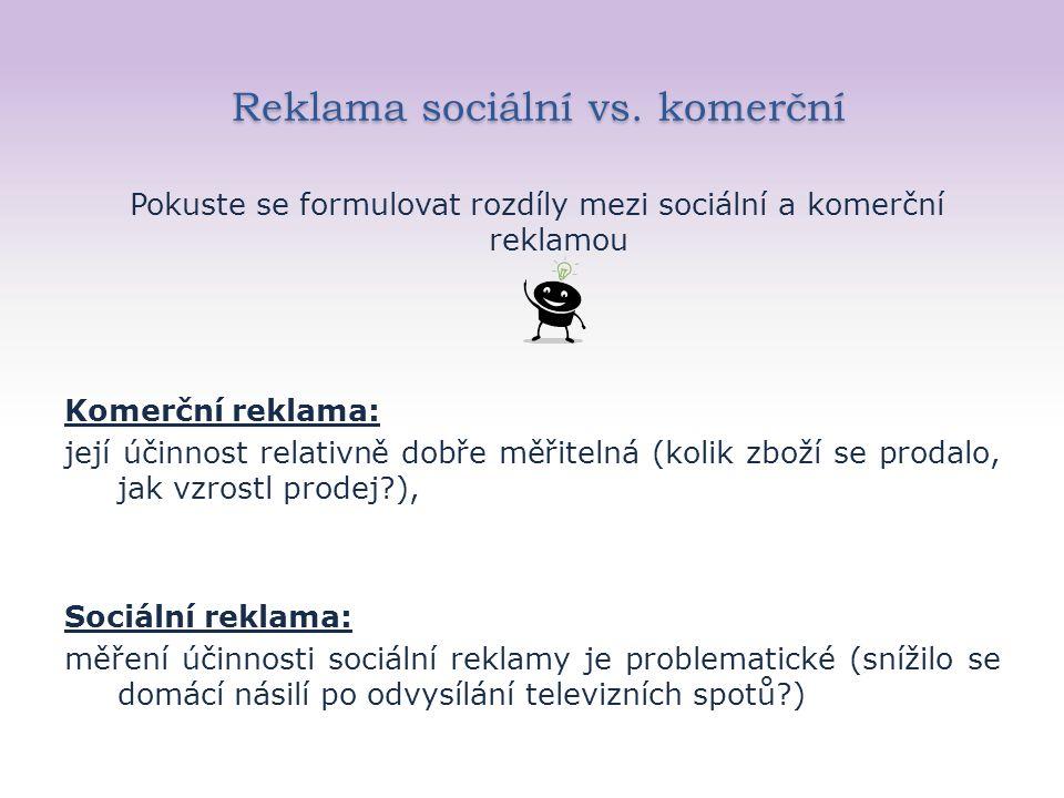 Reklama sociální vs. komerční Reklama sociální vs.