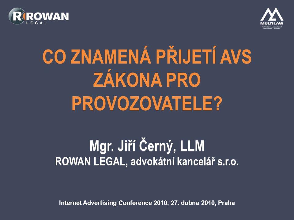 CO ZNAMENÁ PŘIJETÍ AVS ZÁKONA PRO PROVOZOVATELE. Internet Advertising Conference 2010, 27.