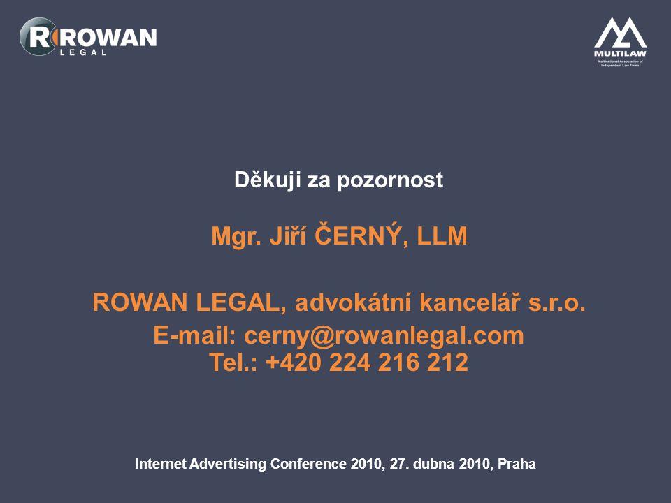 Internet Advertising Conference 2010, 27. dubna 2010, Praha Děkuji za pozornost Mgr.