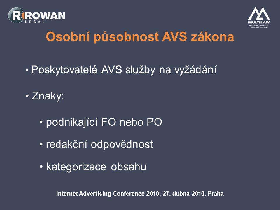 Osobní působnost AVS zákona Internet Advertising Conference 2010, 27.