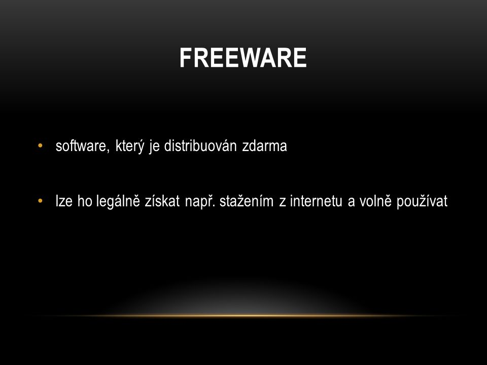 FREEWARE software, který je distribuován zdarma lze ho legálně získat např.