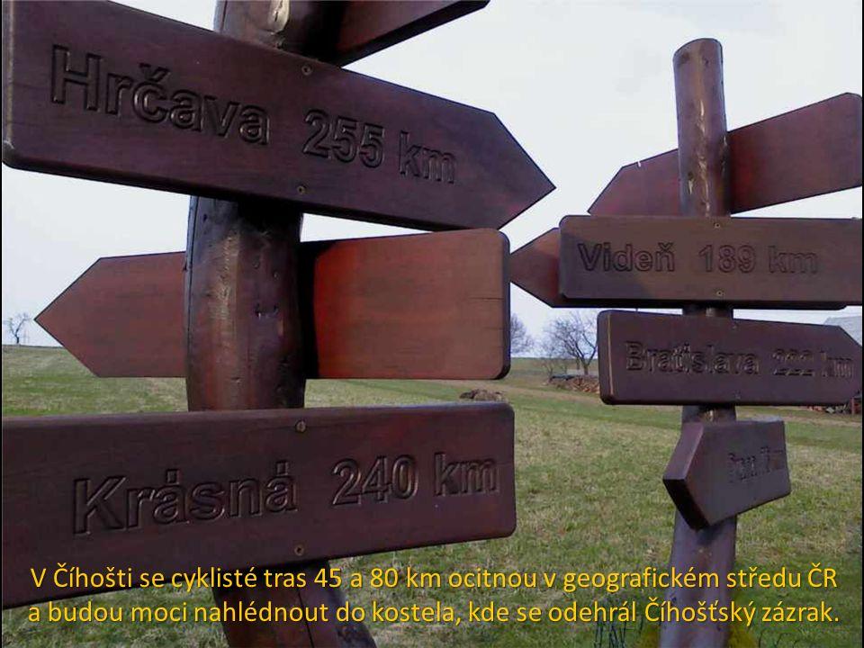 V Číhošti se cyklisté tras 45 a 80 km ocitnou v geografickém středu ČR a budou moci nahlédnout do kostela, kde se odehrál Číhošťský zázrak.