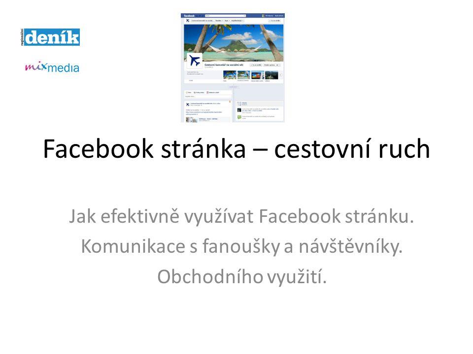 Facebook stránka – cestovní ruch Jak efektivně využívat Facebook stránku.