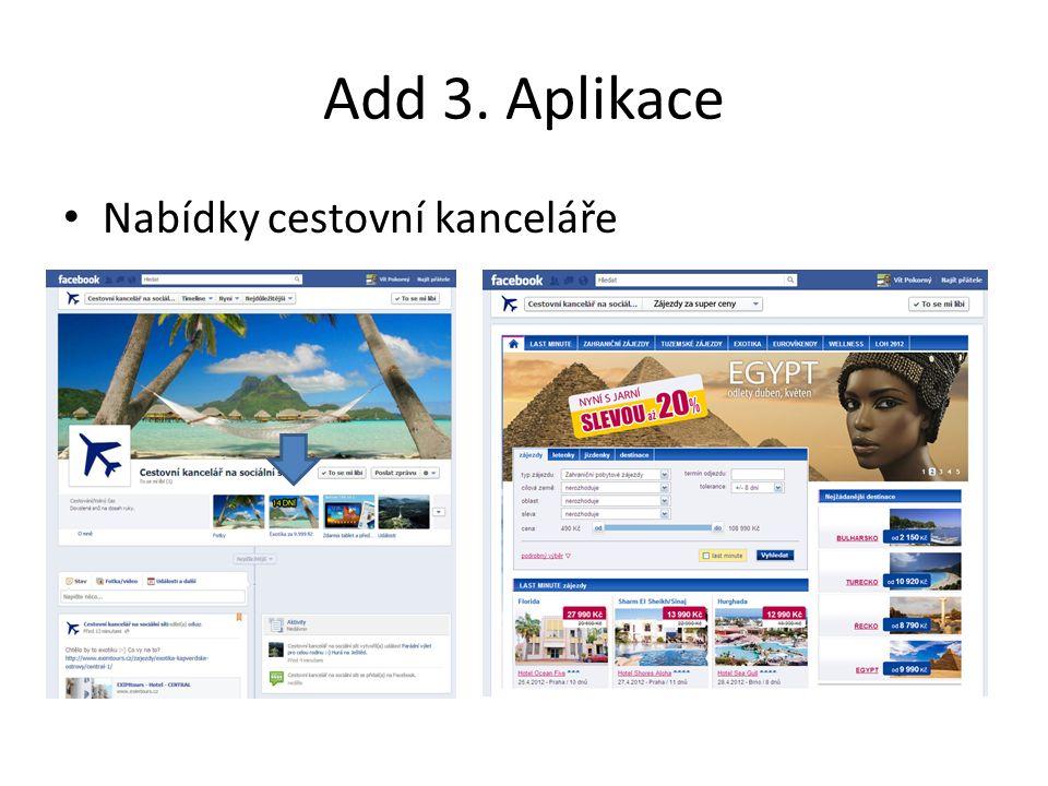 Add 3. Aplikace Zábavné aplikace - poslat pohlednici apod. Soutěže o ceny Hry