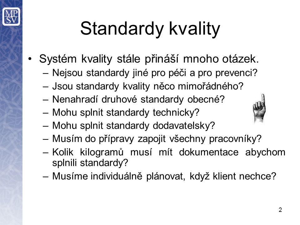 2 Standardy kvality Systém kvality stále přináší mnoho otázek.