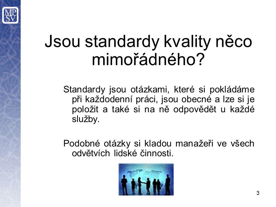 3 Jsou standardy kvality něco mimořádného.