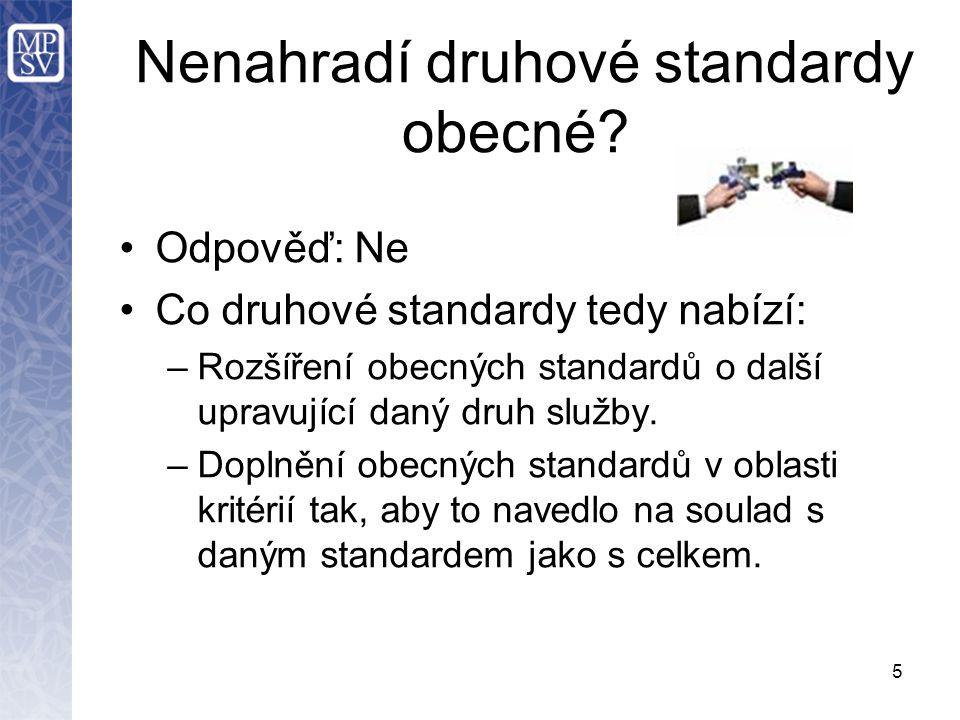 5 Nenahradí druhové standardy obecné.