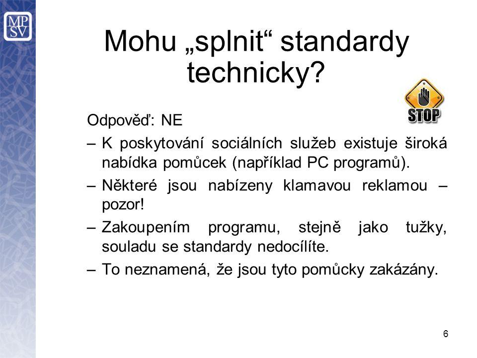 """6 Mohu """"splnit standardy technicky."""