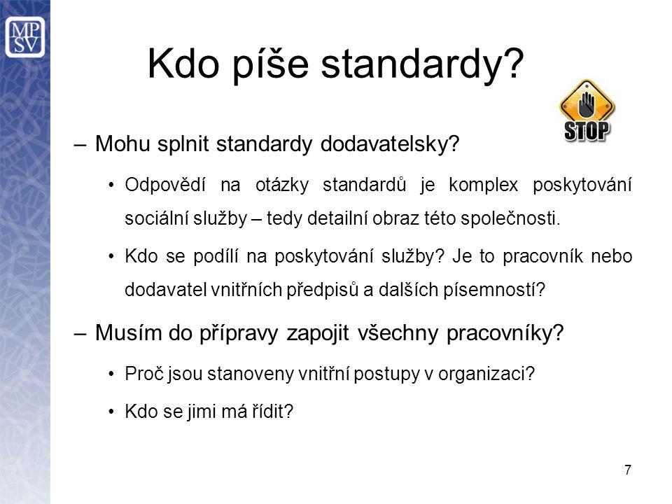 Kdo píše standardy. –Mohu splnit standardy dodavatelsky.