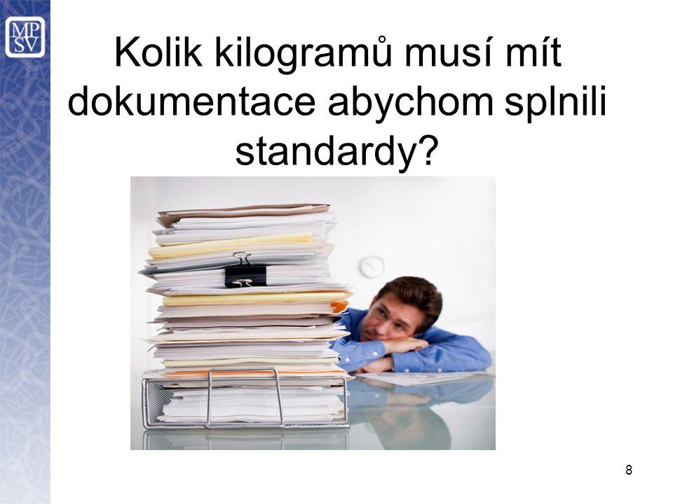 Kolik kilogramů musí mít dokumentace abychom splnili standardy? 8