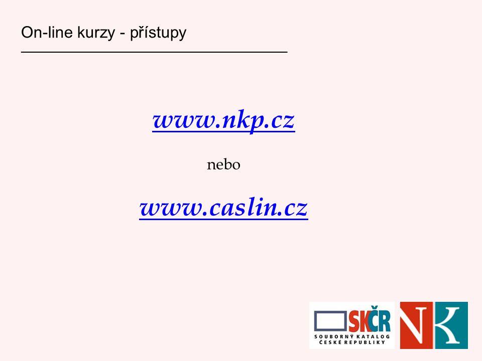 On-line kurzy - přístupy ___________________________________________________ www.nkp.cz nebo www.caslin.cz