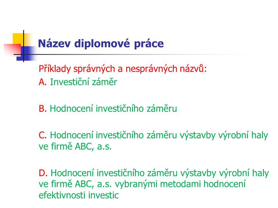 Název diplomové práce Příklady správných a nesprávných názvů: A.
