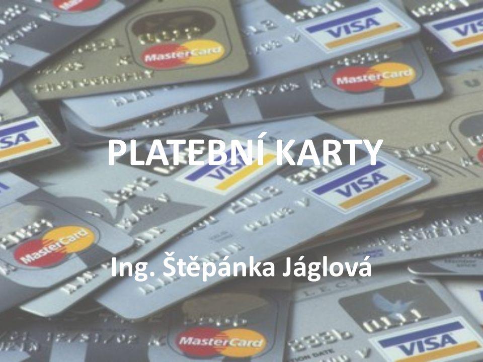 PLATEBNÍ KARTY Ing. Štěpánka Jáglová