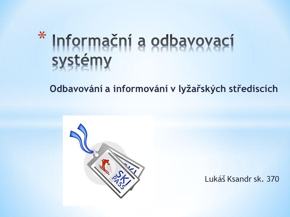 Odbavování a informování v lyžařských střediscích Lukáš Ksandr sk. 370